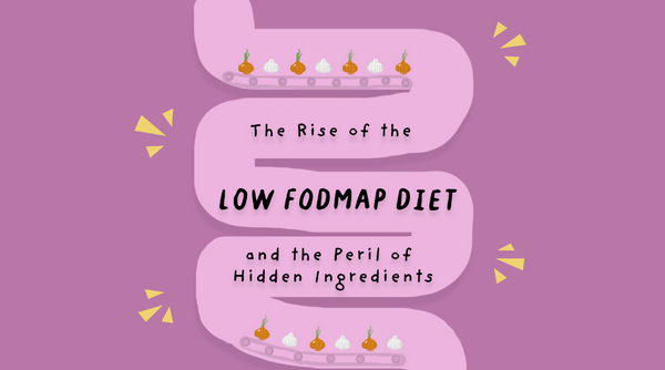The Rise of the Low FODMAP Diet and the Peril of Hidden Ingredients