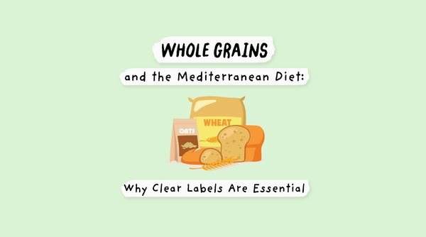 Whole Grains and the Mediterranean Diet: Why Clear Labels Are Essential