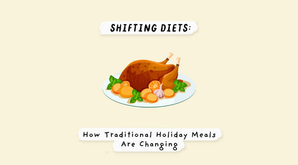 Shifting Diets: How Traditional Holiday Meals Are Changing