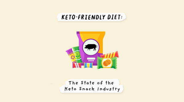Keto-Friendly Diet and The State of Snacking