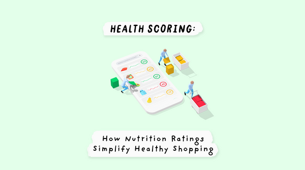 Health Scoring: How Nutrition Ratings Simplify Healthy Shopping